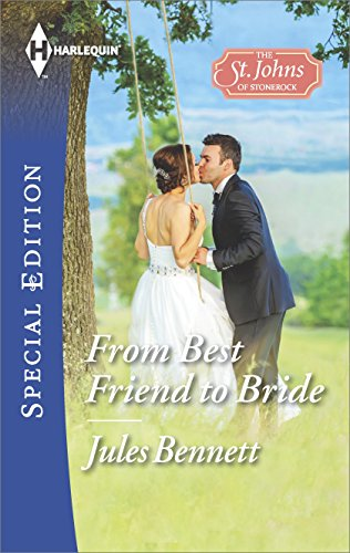 From Best Friend to Bride (St. Johns Of Stonerock Book 3)