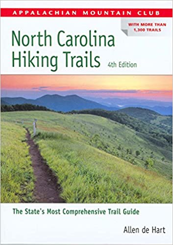 North carolina hiking trails 4th amc hiking guide series allen north carolina hiking trails 4th amc hiking guide series allen de hart 0652932173477 amazon books fandeluxe Choice Image