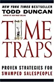 Time Traps: Proven Strategies for Swamped Salespeople, Todd Duncan, 0785263233