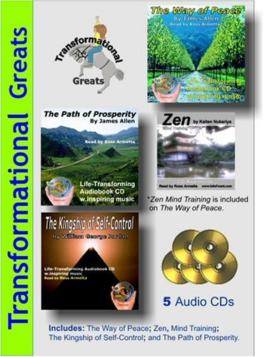 Transformational Greats Audiobooks: The Path of Prosperity / The Way of Peace / Zen Mind Control / The Kingship of Self-Control