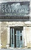 Feast of the Scorpion, James Pattinson, 0786270152