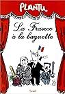 La France à la baguette par Plantu