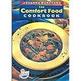 The Comfort Food Cookbook: Written by Johanna Burkhard, 1999 Edition, Publisher: Robert Rose [Paperback]