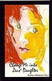 Change Me into Zeus's Daughter, Barbara Robinette Moss, 0931209846
