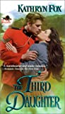The Third Daughter, Kathryn Fox, 0821768468