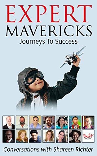Expert Mavericks - Volume 1: Journeys To Success