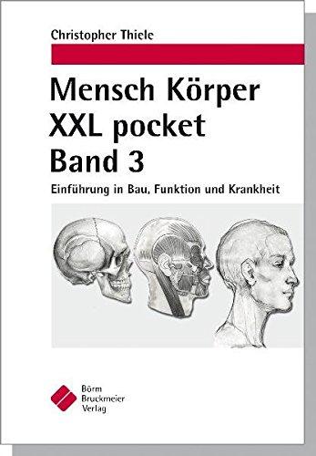 Mensch Körper XXL pocket. Band 3: Einführung in Bau, Funktion und Krankheit