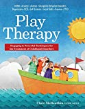 Play Therapy: Engaging & Powerful Techniques for