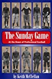 The Sunday Game: At the Dawn of Professional Football (Ohio History and Culture)
