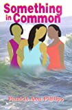 Something in Common, Patricia A. Phillips, 1881524469