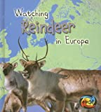 Watching Reindeer in Europe, Elizabeth Miles, 1403472262