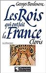 Les rois qui ont fait la France. [Les précurseurs] par Bordonove