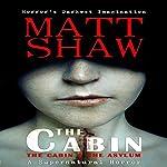 The Cabin Books: The Cabin and The Asylum | Matt Shaw
