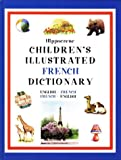 img - for Children's Illustrated French Dictionary: English-French French-English (Childrens Illustrated Dictionaries Series) (English and French Edition) book / textbook / text book