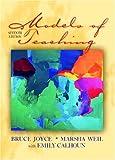 Models of Teaching, Bruce R. Joyce and Marsha Weil, 0205464645