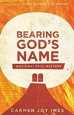 Bearing God's Name: Why Sinai Still Matters