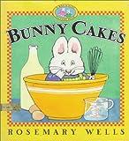 Bunny Cakes, Rosemary Wells, 0803721447