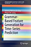 img - for Grammar-Based Feature Generation for Time-Series Prediction (SpringerBriefs in Applied Sciences and Technology) book / textbook / text book