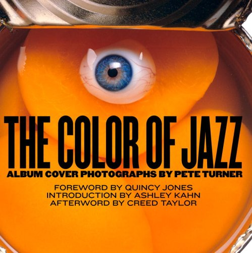 Color of Jazz: The Album Covers of Photographer, Pete Turner