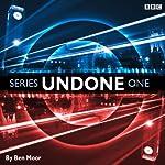 Undone: Series 1 | Ben Moor