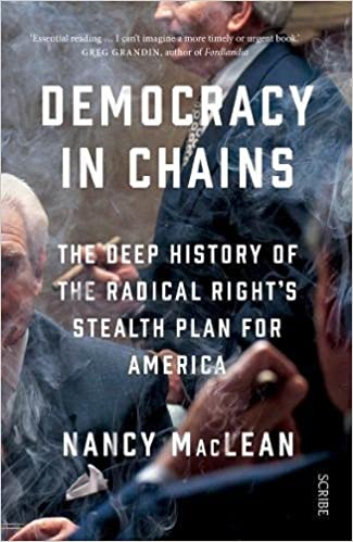 Book Democracy in Chains: the deep history of the radical right's stealth plan for America