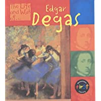 The Life & Work of Edgar Degas Hardback (First Library:)
