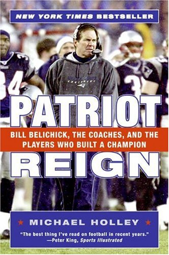 Download Patriot Reign: Bill Belichick, the Coaches, and the Players Who Built a Champion pdf epub