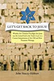 Let's Get Back to Jesus, C. Stacey-Hibbert John, 1491888512