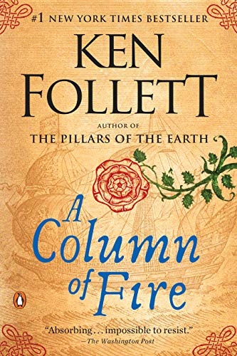 A Column of Fire: A Novel (Kingsbridge Book -
