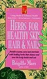 Herbs for Healthy Skin, Hair and Nails, Brigitte Mars, 0879838388