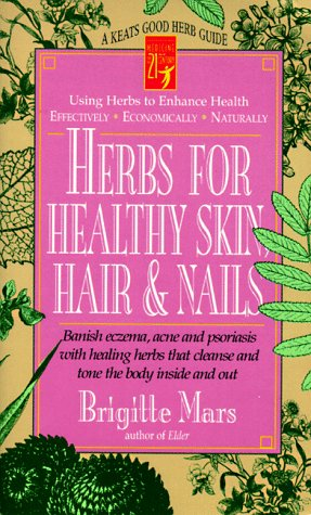 Herbs for Healthy Skin, Hair & Nails: Banish Eczema, Acne and Psoriasis With Healing Herbs That Cleanse and Tone to Body Inside and Out (Keats Good Herb Guide)