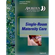 AWHONN's Single Room Maternity Care For the 21st Century