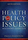 Health Policy Issues : An Economic Perspective, Feldstein, Paul J., 1567936962