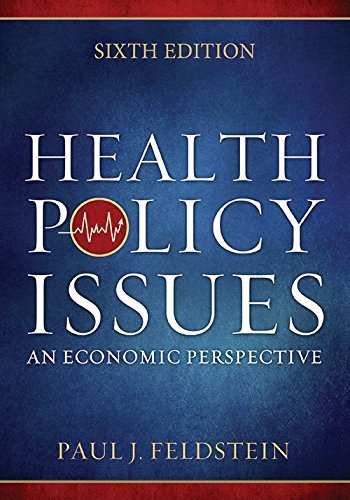 1567936962 - Health Policy Issues: An Ecnomic Perspective, Sixth Edition