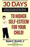 30 Days to Higher Self-Esteem for Your Child!, Duane Brumitt, 1482051184