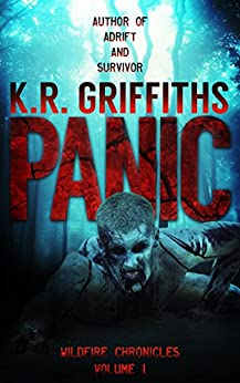 Panic (Wildfire Chronicles Vol. 1) by [Griffiths, K.R.]
