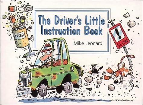 The Drivers Little Instruction Book Mike Leonard Bill Stott