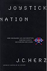 Joystick Nation: How Videogames Ate Our Quarters, Won Our Hearts, and Rewired Our Minds Hardcover