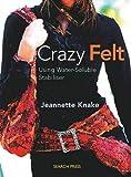 Crazy Felt, Jeannette Knake, 1844483568