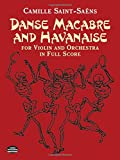 Danse Macabre and Havanaise for Violin and Orchestra in Full Score (Dover Music Scores)