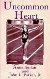 Uncommon Heart, Anne Audain, 0915297280