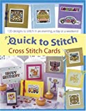 img - for Quick to Stitch Cross Stitch Cards: 120 Desgns to Stitch in an Evening, a Day or a Weekend book / textbook / text book