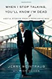 img - for When I Stop Talking, You'll Know I'm Dead: Useful Stories from a Persuasive Man by Jerry Weintraub (2010-04-07) book / textbook / text book
