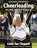 Coaching Cheerleading Successfully - 2nd Edition (Coaching Successfully Series), Linda Rae Chapell, 0736056254