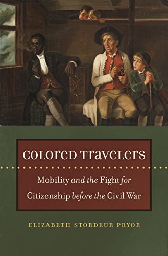 Search : Colored Travelers: Mobility and the Fight for Citizenship before the Civil War (The John Hope Franklin Series in African American History and Culture)