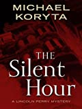 The Silent Hour, Michael Koryta, 1410420752
