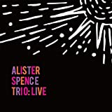 Alister Spence Trio: Live by Alister Spence