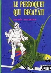 Le Perroquet qui bégayait (Bibliothèque verte)