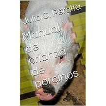 Manual de crianza de porcinos (Spanish Edition)
