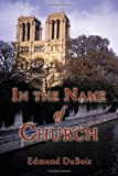In the Name of Church, Edmund DuBois, 1413717632